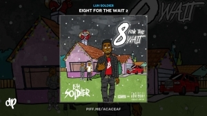 Eight For The Wait 2 BY Luh Soldier